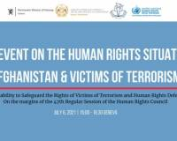 Side-event on the Human Rights Situation in  Afghanistan & Victims of Terrorism:  Accountability to Safeguard the Rights of Victims of Terrorism and Human Rights  Defenders